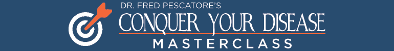 Dr. Pescatore's Conquer Your Disease Masterclass